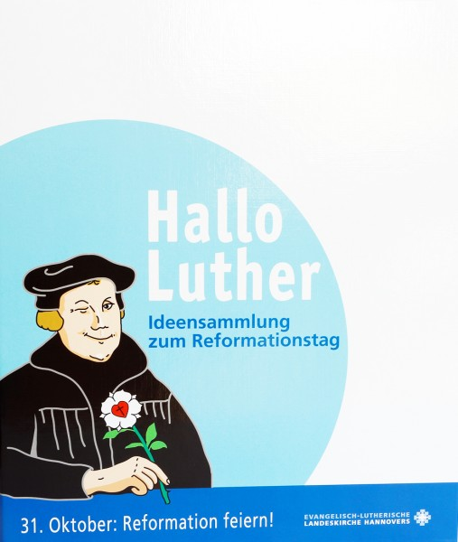 Hallo Luther - Ideensammlung zum Reformationstag
