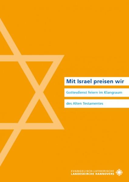"""Arbeitshilfe """"Mit Israel preisen wir"""" - Gottesdienst feiern im Klangraum des Alten Testamentes"""